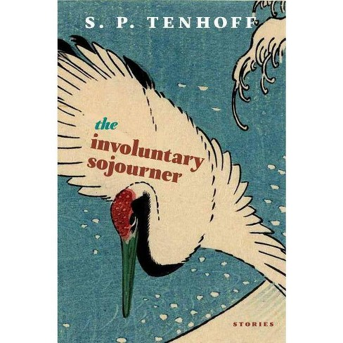 The Involuntary Sojourner - by  S P Tenhoff (Paperback) - image 1 of 1