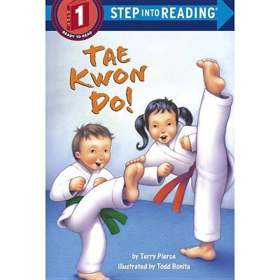 Tae Kwon Do! - (Step Into Reading - Level 1 - Quality) by  Terry Pierce (Paperback)