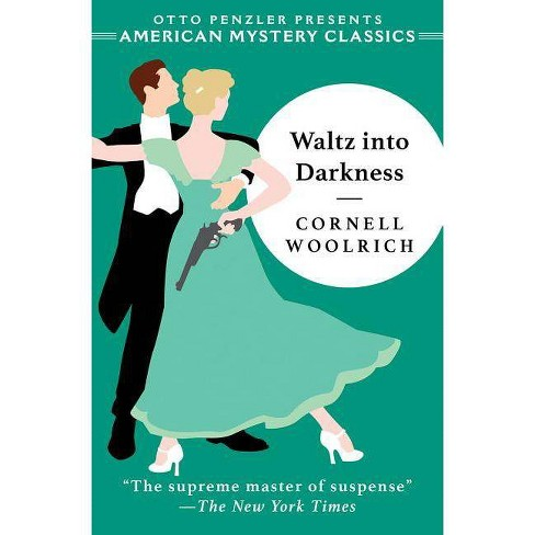 Waltz Into Darkness CL - by  Cornell Woolrich (Hardcover) - image 1 of 1