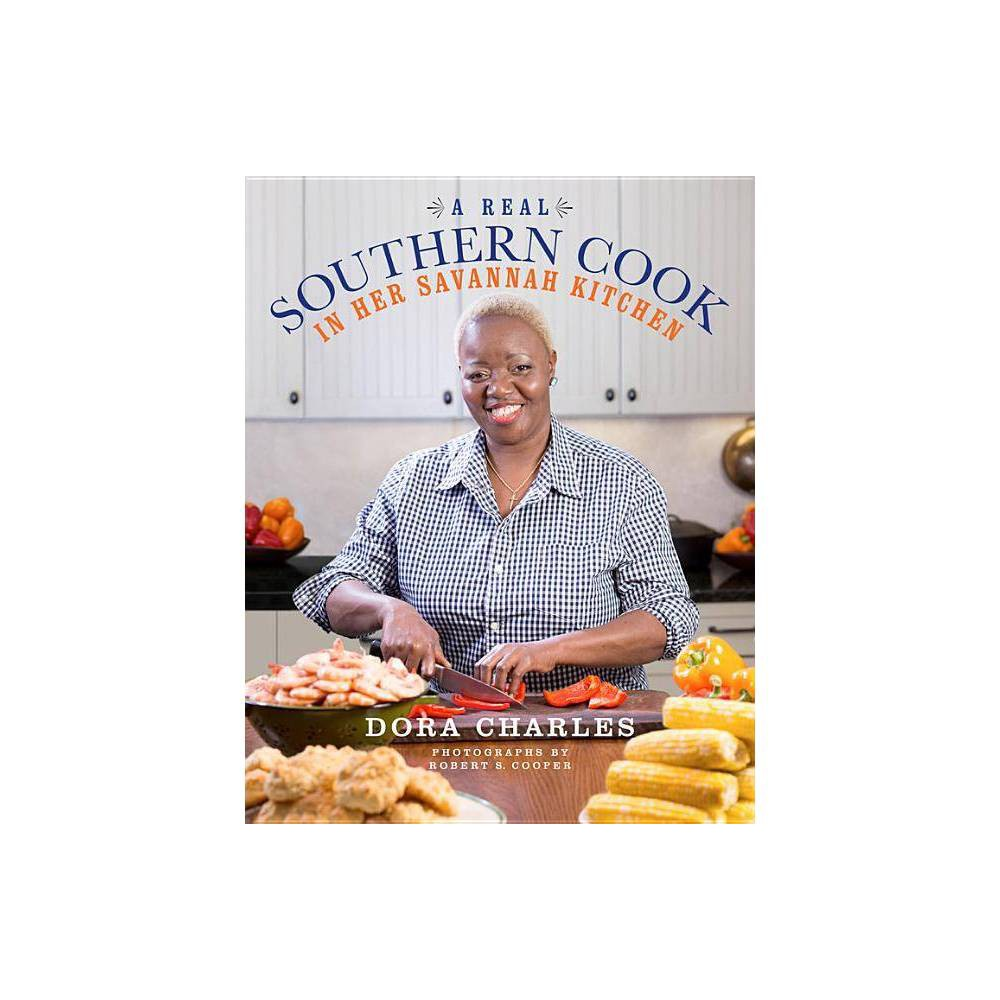 A Real Southern Cook By Dora Charles Hardcover