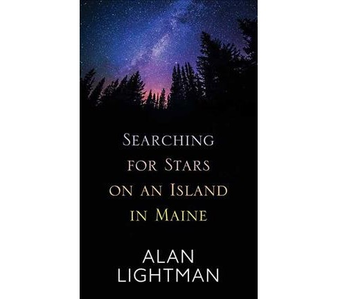 Searching for Stars on an Island in Maine -  Large Print by Alan Lightman (Hardcover) - image 1 of 1
