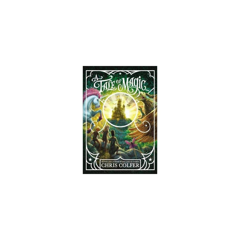 Tale of Magic - (Tale of Magic) by Chris Colfer (Hardcover)