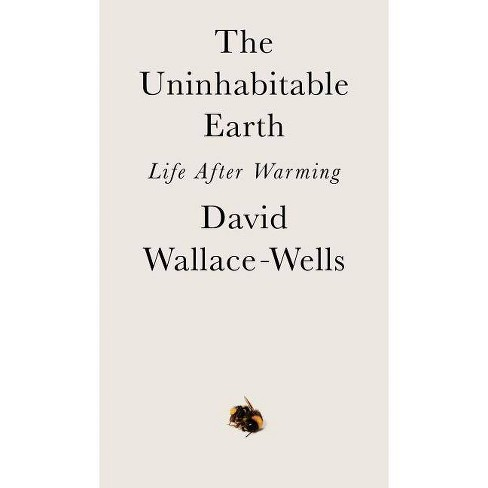 The Uninhabitable Earth - by  David Wallace-Wells (Hardcover) - image 1 of 1
