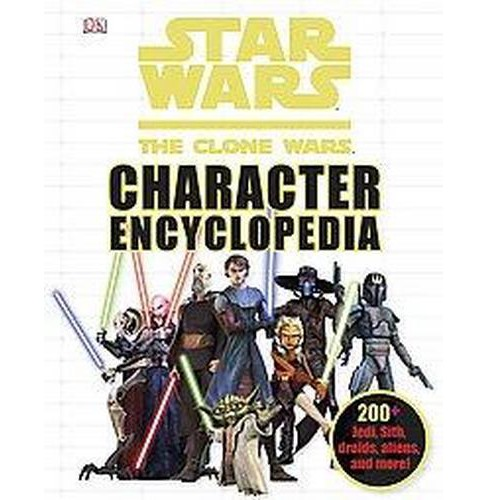 Star Wars: the Clone Wars Character Encyclopedia (Media Tie-In) (Hardcover) - image 1 of 1