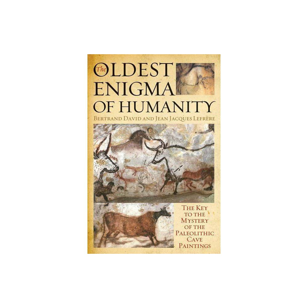 The Oldest Enigma Of Humanity By Bertrand David Jean Jacques Lefr Re Hardcover