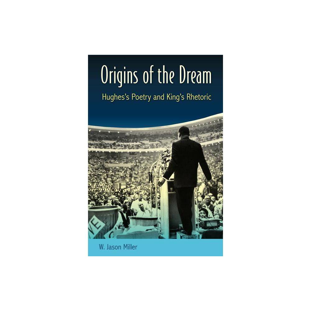 Origins Of The Dream By W Jason Miller Paperback