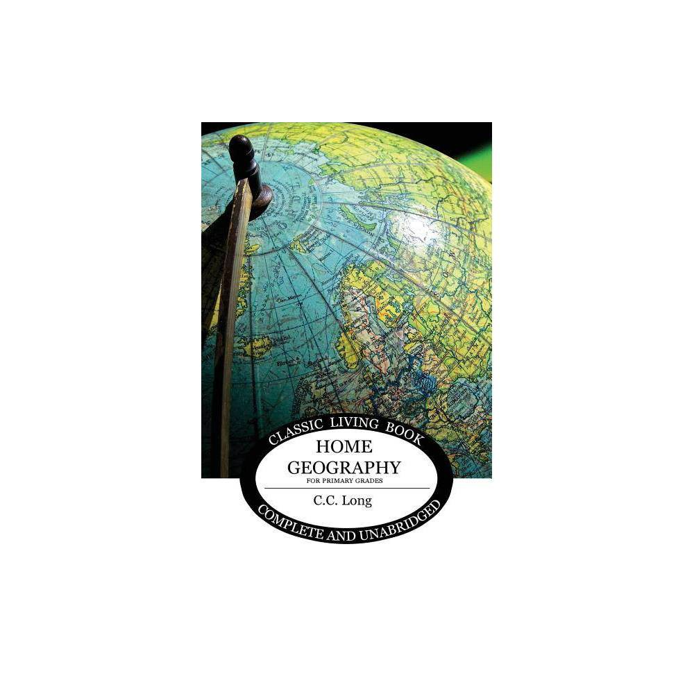 Home Geography For Primary Grades By C C Long Paperback