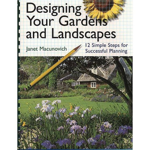 Designing Your Gardens and Landscapes - by  Janet Macunovich (Paperback) - image 1 of 1