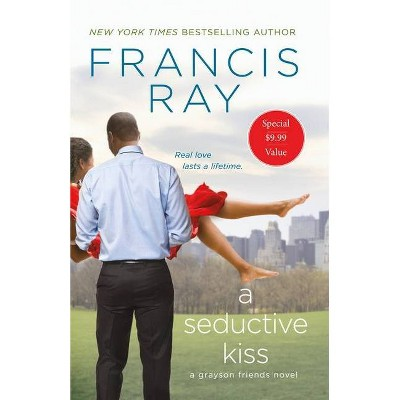 A Seductive Kiss - (Grayson Friends, 5) by Francis Ray (Paperback)