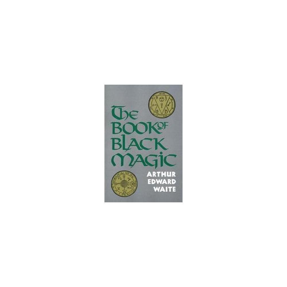 Book of Black Magic (Paperback) (Arthur Edward Waite)
