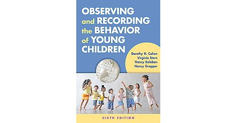 Observing and Recording the Behavior of Young Children (Revised) (Paperback) (Dorothy H. Cohen & - image 1 of 1