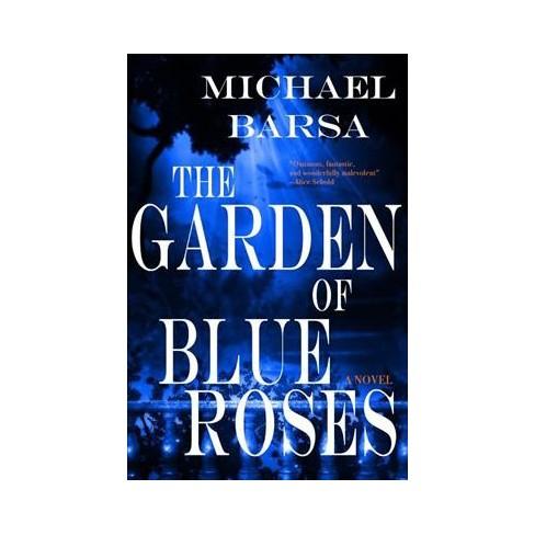 garden of blue roses by michael barsa paperback target