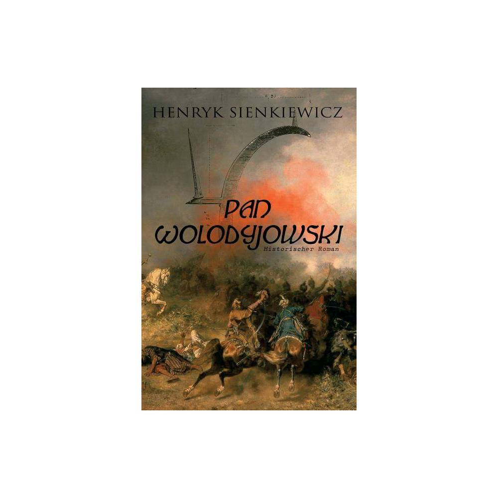 Pan Wolodyjowski Historischer Roman By Henryk Sienkiewicz Paperback