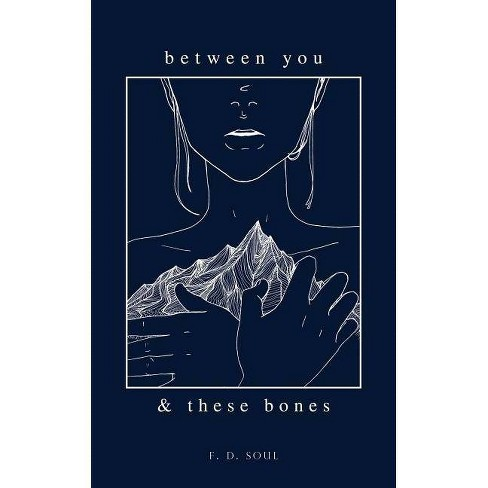 Between You and These Bones -  by Jamie Penno & F. D.  Soul (Paperback) - image 1 of 1