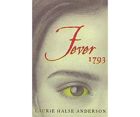 Fever 1793 (Hardcover) (Laurie Halse Anderson) - image 1 of 1
