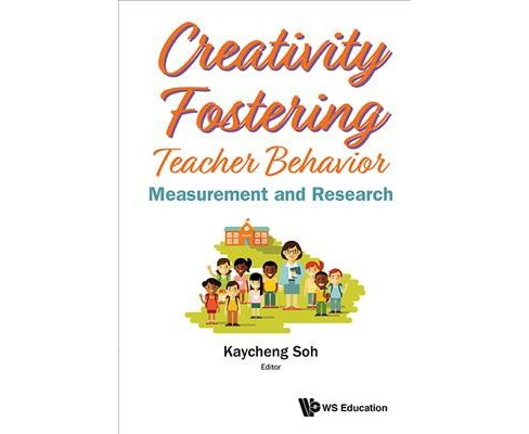 Creativity Fostering Teacher Behaviour : Measurement and Research -  (Hardcover) - image 1 of 1