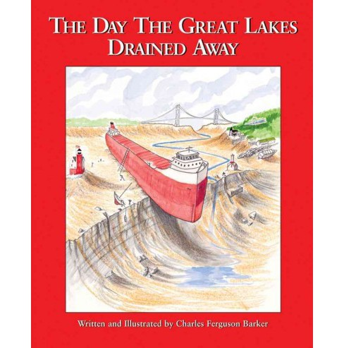 Day the Great Lakes Drained Away (Reissue) (Hardcover) (Charles Ferguson Barker) - image 1 of 1