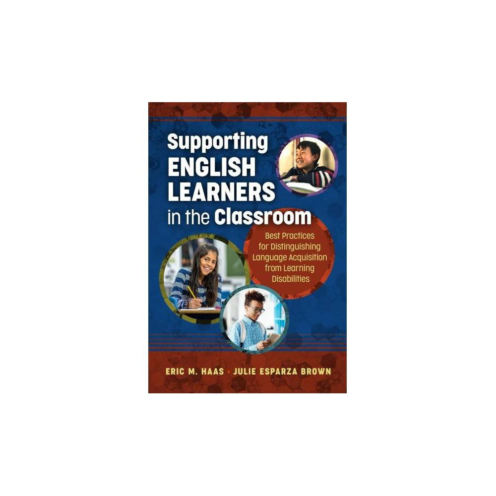 Supporting English Learners in the Classroom : Best Practices for Distinguishing Language Acquisition