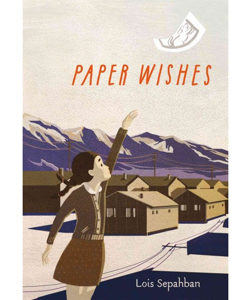 Paper Wishes (Hardcover) (Lois Sepahban) - image 1 of 1