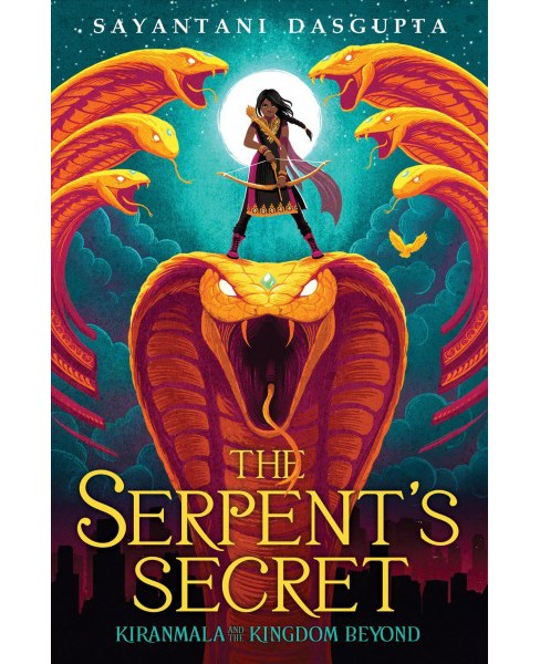 Serpent's Secret -  (Kiranmala and the Kingdom Beyond) by Sayantani Dasgupta (Hardcover) - image 1 of 1