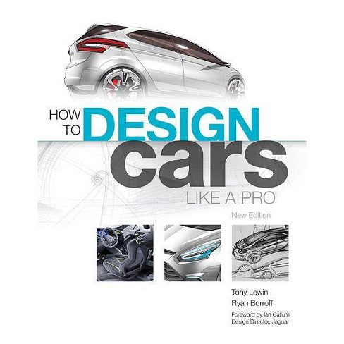 How to Design Cars Like a Pro - by  Tony Lewin & Ryan Borroff (Paperback) - image 1 of 1