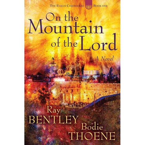 cc5f3dfa7dde On the Mountain of the Lord - by Ray Bentley & Bodie Thoene (Hardcover)