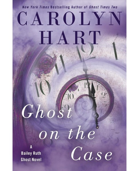 Ghost on the Case -  Large Print by Carolyn Hart (Hardcover) - image 1 of 1