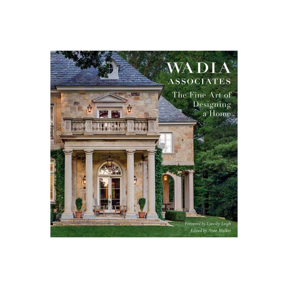 The Fine Art Of Designing A Home By Anne Walker Hardcover