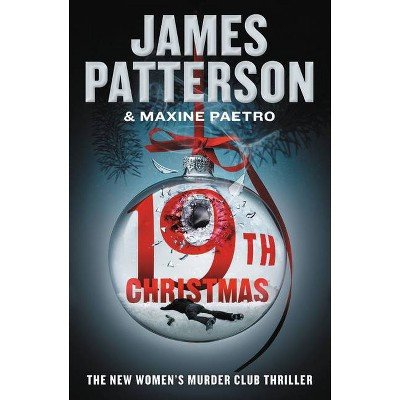 The 19th Christmas - (Women's Murder Club) by James Patterson & Maxine Paetro (Paperback)