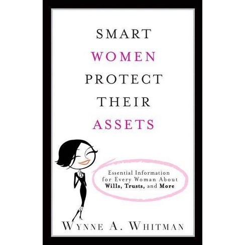 Smart Women Protect Their Assets - by  Wynne A Whitman (Paperback) - image 1 of 1
