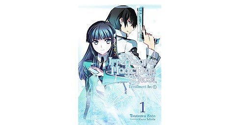 Irregular at Magic High School 1 : Enrollment Arc 1 (Paperback) (Tsutomu Satou) - image 1 of 1