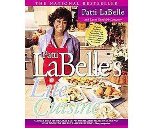 Patti Labelle's Lite Cuisine : Over 100 Dishes With To-Die-For Taste Made With To-Live-For Recipes - image 1 of 1