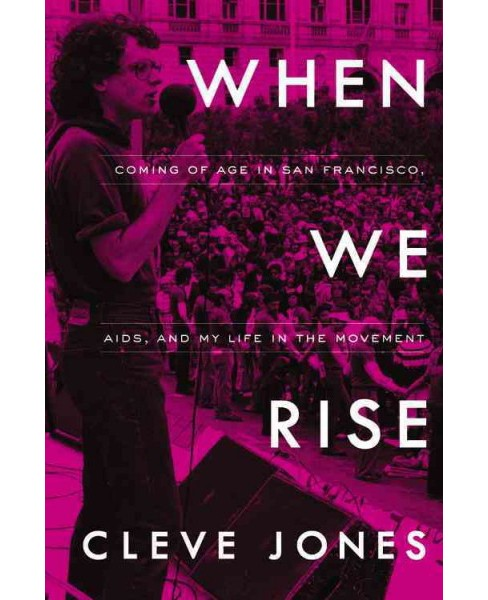 When We Rise : My Life in the Movement (Unabridged) (CD/Spoken Word) (Cleve Jones) - image 1 of 1