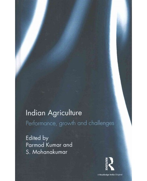 Indian Agriculture : Performance, growth and challenges (Hardcover) - image 1 of 1