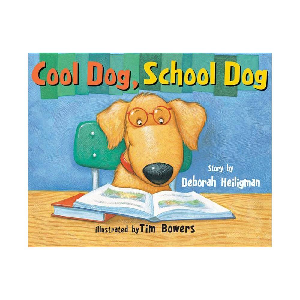 Cool Dog School Dog By Deborah Heiligman Paperback