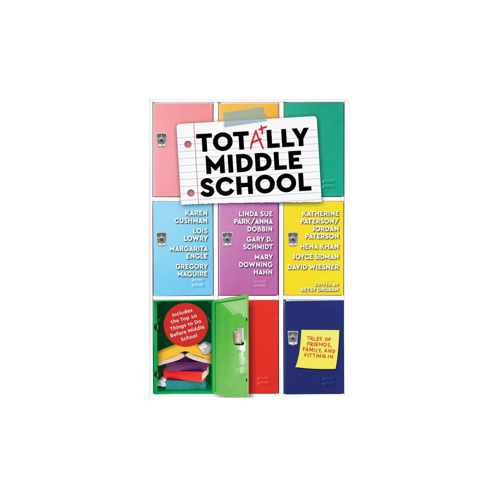Totally Middle School : Tales of Friends, Family, and Fitting In - (Hardcover)