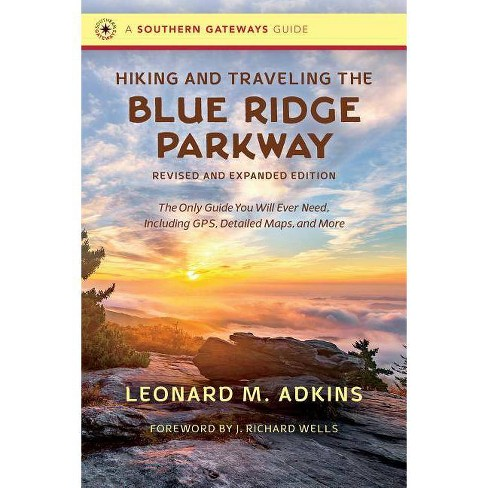 Hiking and Traveling the Blue Ridge Parkway, Revised and Expanded Edition - (Southern Gateways Guides) by  Leonard M Adkins (Paperback) - image 1 of 1