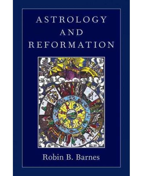 Astrology and Reformation (Hardcover) (Robin B. Barnes) - image 1 of 1