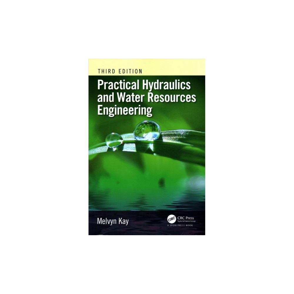Practical Hydraulics and Water Resources Engineering (Paperback) (Melvyn Kay)