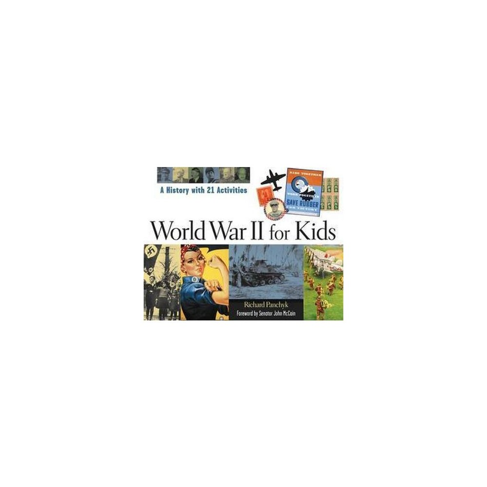 World War II for Kids : A History With 21 Activities (Paperback) (Richard Panchyk)