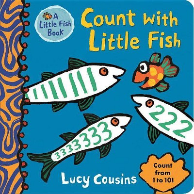 Count with Little Fish - by Lucy Cousins (Board_book)