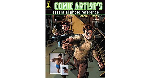 Comic Artist's essential photo reference : People + Poses (Paperback) (Buddy Scalera) - image 1 of 1