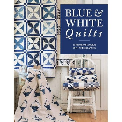 Blue & White Quilts - by That Patchwork Place (Paperback)