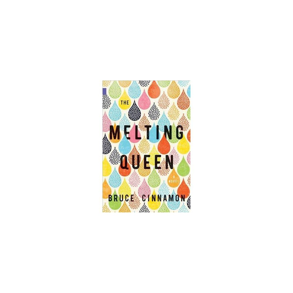 Melting Queen - (Nunatak First Fiction) by Bruce Cinnamon (Paperback)
