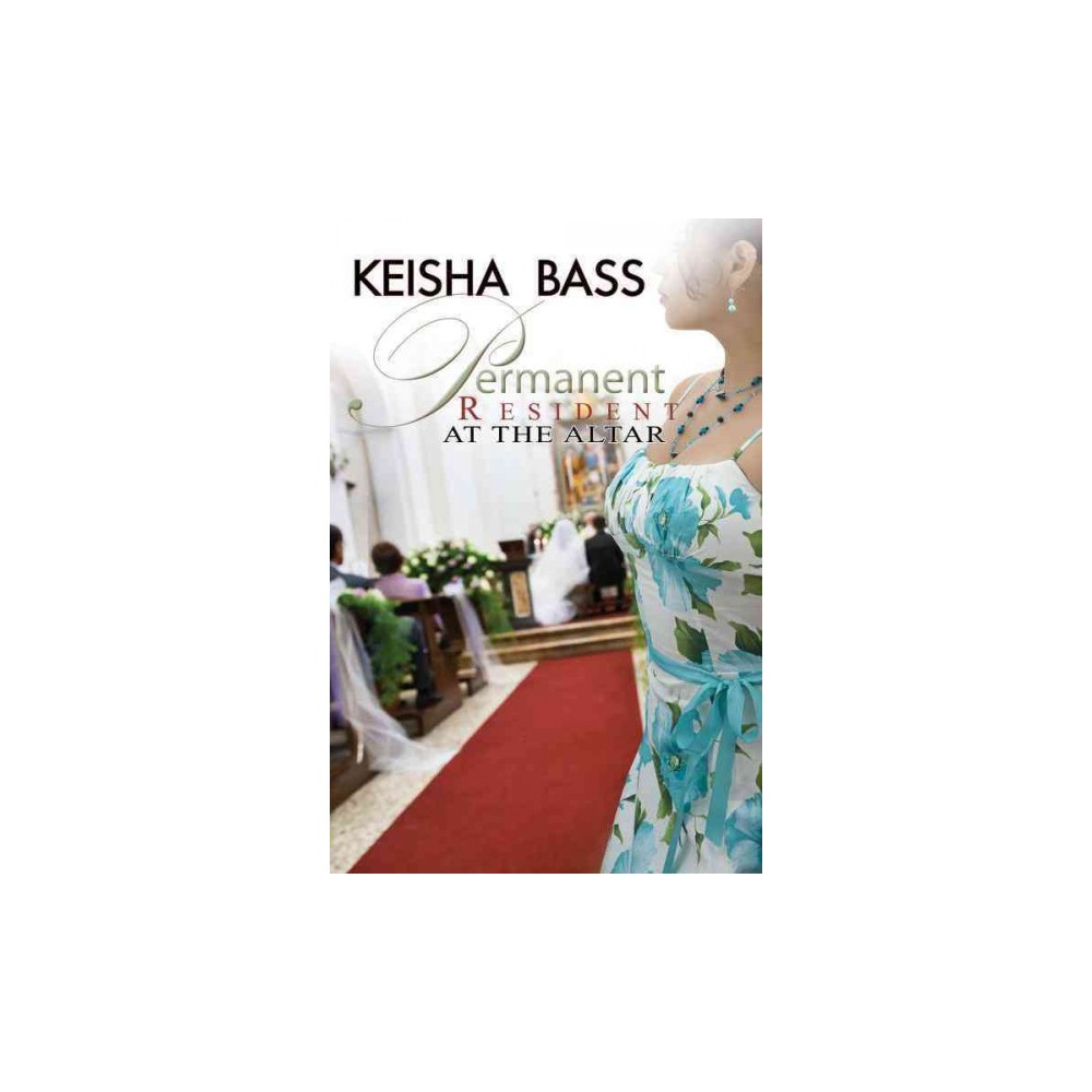 Permanent Resident at the Altar (Paperback) (Keisha Bass)