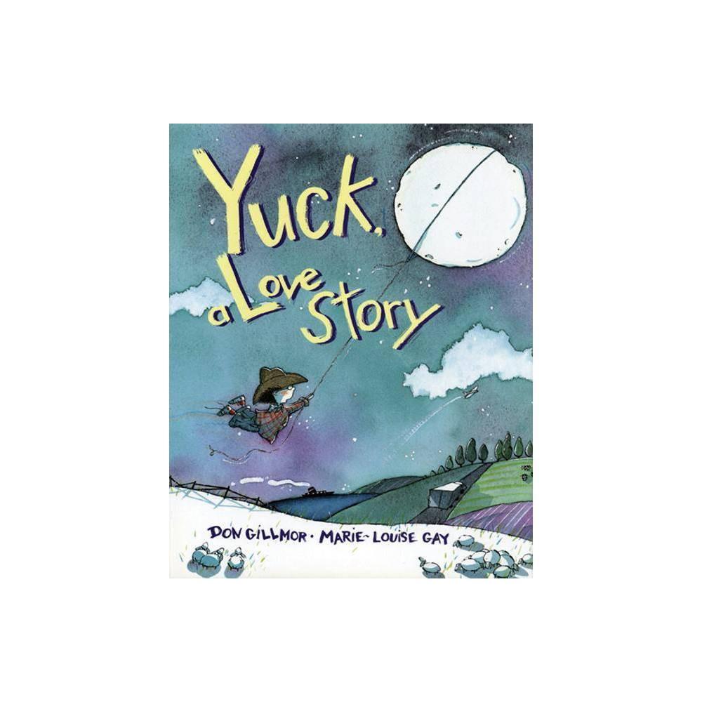 Yuck A Love Story By Don Gillmor Paperback