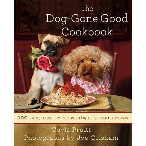 The Dog-Gone Good Cookbook - by  Gayle Pruitt (Paperback) - image 1 of 1