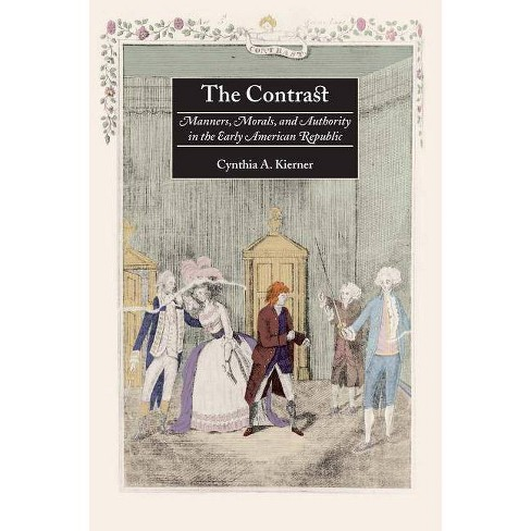 The Contrast - by  Cynthia A Kierner (Paperback) - image 1 of 1