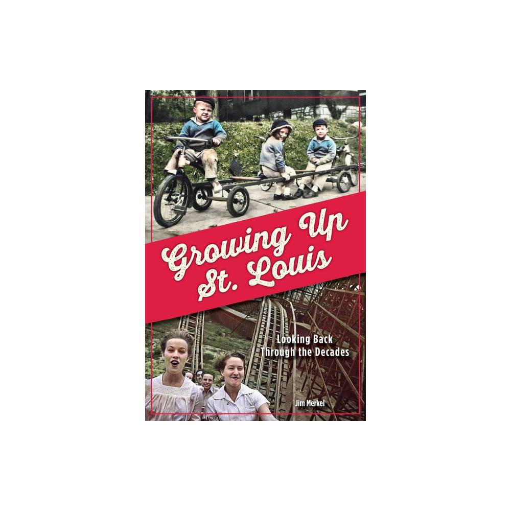 Growing Up St Louis By Jim Merkel Paperback