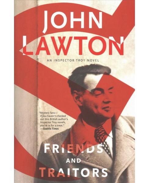 Friends and Traitors -  (Inspector Troy) by John Lawton (Hardcover) - image 1 of 1